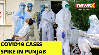 Punjab sees worrying COVID-spike in 24 hrs |NewsX - NEWSXLIVE
