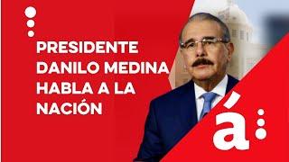 Presidente Danilo Medina se dirige a la nación. Domingo 17/05/2020