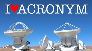 Astronomers LOVE Acronyms
