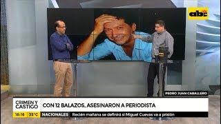 Crimen y Castigo: Sicarios matan a balazos a periodista en PJC