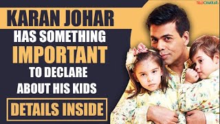 Karan Johar DECLARES something important about his kids, Yash and Ruhi   Checkout to know more   - TELLYCHAKKAR