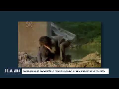 Aquidauana já foi cenário de clássico do cinema nacional policial