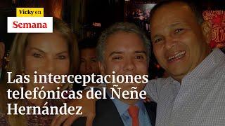 Semana Noticias Colombia: En exclusiva los audios del Ñeñe Hernandez | Vicky en Semana