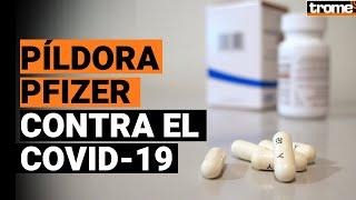Coronavirus: PÍLDORA CONTRA LA COVID-19 de Pfizer podría estar lista a fines de 2021