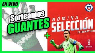 Vivo / 29-05-21 / Sorteamos Guantes + Nómina Selección Chilena