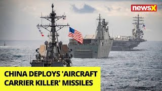 South China Sea | China deploys 'Aircraft Carrier Killer' missiles  | NewsX - NEWSXLIVE