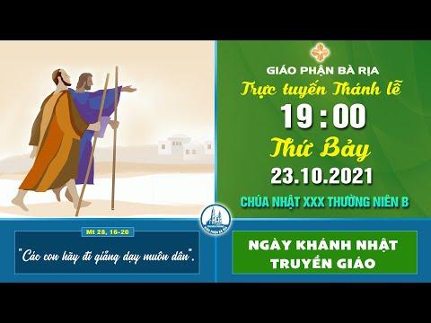 TRỰC TUYẾN THÁNH LỄ -- 19g - THỨ BẢY - 23.10.2021 - CHÚA NHẬT XXX TN B - TRUYỀN GIÁO
