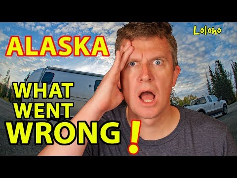 Our Alaska RV Trip -- EVERYTHING THAT WENT WRONG!!! 😩
