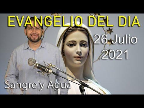 Evangelio Del Dia de Hoy - Lunes 26 Julio 2021- Tener Perseverancia y Paciencia - Sangre y Agua