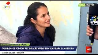 Táchira - Tachirenses pasarán el año nuevo en colas para conseguir gasolina - VPItv