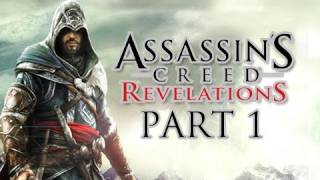 Assassin's Creed Revelations Walkthrough - Part 1 Let's Play HD (ACR Gameplay & Commentary)