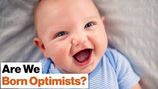 Are We Born Optimistic? Or Is It a Coping Skill We Learn as Adults? | Lori Markson