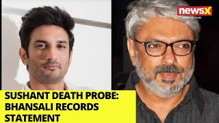 Sushant Death Probe | Sanjay Leela Bhansali Records Statement | NewsX - NEWSXLIVE