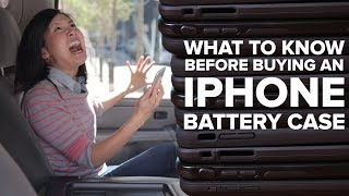 What to know before buying a battery iPhone case