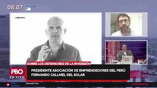 ????Presidente Asociación EMPRENDEDORES PERÚ Fernando Calmel Del Solar sobre DEFENSORES DE LA INVERSIÓN