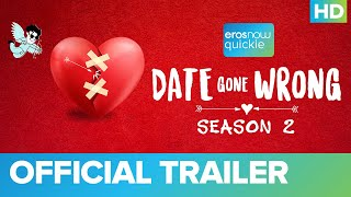 Date Gone Wrong - Season 2 Official Trailer | Eros Now Quickie - EROSENTERTAINMENT