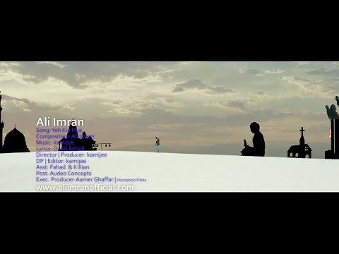 Yeh Kia hua | Ali Imran | Director kamijee