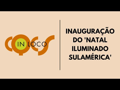 Imagem post: Inauguração do 'Natal Iluminado SulAmérica'