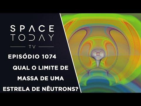 Qual o Limite de Massa de Uma Estrela de Nêutrons? - Space Today TV Ep.1074