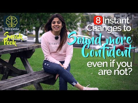 How to sound more CONFIDENT, even if you are NOT? Make these 8 Instant changes - #SelfImprovement