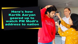 Here's how Kartik Aaryan geared up to watch PM Modi's address to nation - BOLLYWOODCOUNTRY